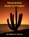 Demonstrating Design For Six Sigma