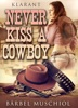 Never kiss a cowboy. Erotischer Roman