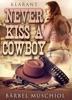 Never kiss a cowboy