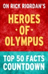 Heroes Of Olympus Top 50 Facts Countdown