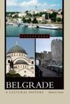 Belgrade A Cultural History