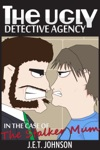 The Ugly Detective Agency In The Case Of The Stalker Mum