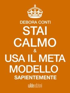 Stai Calmo e usa il Meta modello sapientemente Book Cover