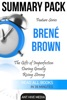 Feature Series Brené Brown: The Gifts Of Imperfection, Daring Greatly, Rising Strong  Summary Pack