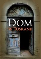Anita Stojałowska - Dom w Toskanii. Porta morte i inne historie artwork