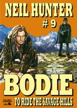 Bodie 9: To Ride The Savage Hills
