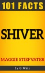 The Shiver Trilogy  101 Amazing Facts