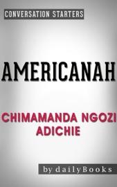 Americanah: A Novel by Chimamanda Ngozi Adichie  Conversation Starters PDF Download