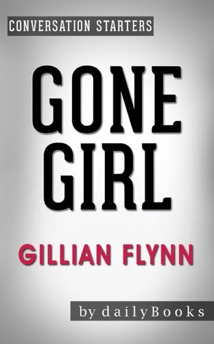 Daily Books - Gone Girl: A Novel by Gillian Flynn  Conversation Starters