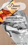 Dance Diaries Ballroom Budgeting