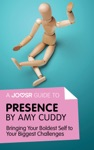 A Joosr Guide To Presence By Amy Cuddy