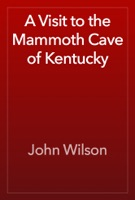A Visit to the Mammoth Cave of Kentucky