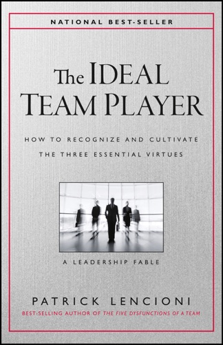 Patrick M. Lencioni - The Ideal Team Player