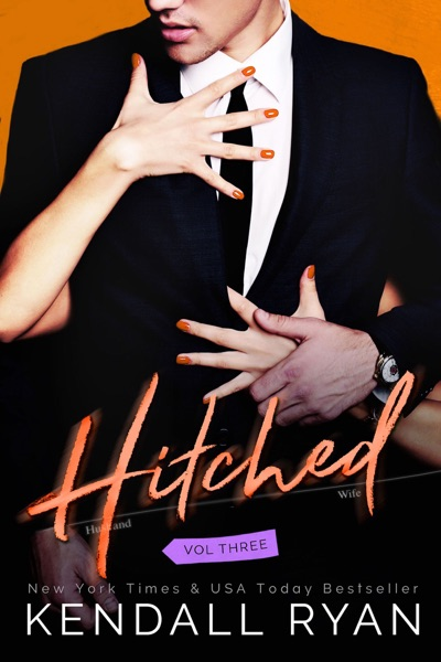 Hitched, Volume 3 - Kendall Ryan book cover