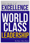 The Path Of Excellence WORLD CLASS LEADERSHIP