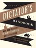 The Dictator's Handbook - Bruce Bueno de Mesquita & Alastair Smith