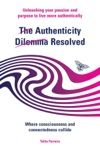 The Authenticity Dilemma Resolved