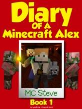 Diary Of A Minecraft Alex Book 1