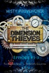 The Dimension Thieves Episodes 1-3