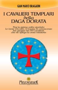 I cavalieri templari della Daga Dorata da Gian Marco Bragadin Copertina del libro