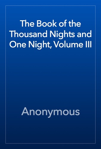 Anonymous - The Book of the Thousand Nights and One Night, Volume III