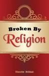 Broken By Religion