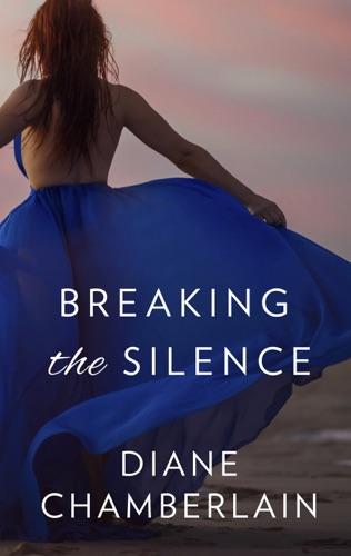 Diane Chamberlain - Breaking the Silence