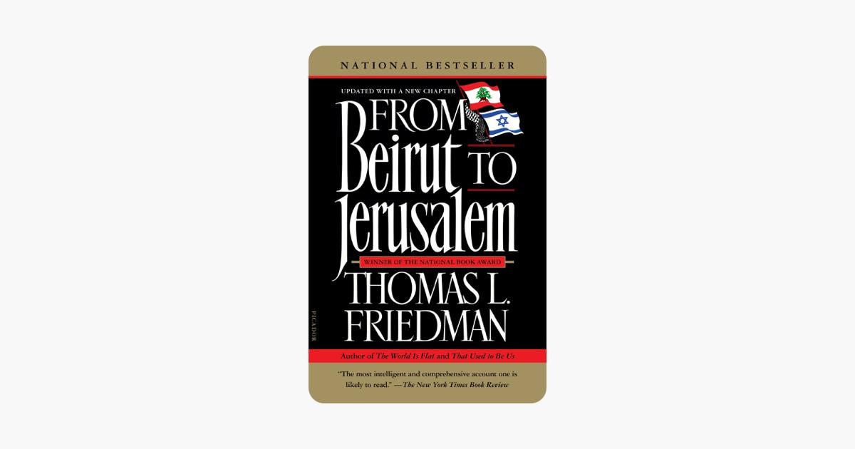 From Beirut to Jerusalem - Thomas L. Friedman