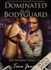 Dominated by his Bodyguard: 'Submit to Her' - Romantic male submission erotica
