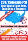 2017 Colorado PSI Real Estate Exam Prep Questions Answers  Explanations Study Guide To Passing The Salesperson Real Estate License Exam Effortlessly