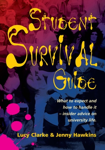 Jenny Hawkins & Lucy Clarke - Student Survival Guide