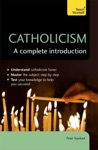Catholicism A Complete Introduction Teach Yourself