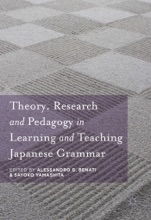 Theory, Research And Pedagogy In Learning And Teaching Japanese Grammar