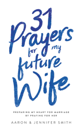 31 Prayers For My Future Wife book