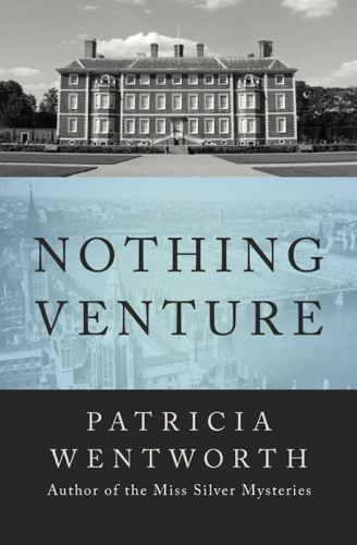 Patricia Wentworth - Nothing Venture