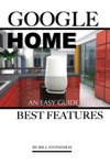 Google Home An Easy Guide The Features
