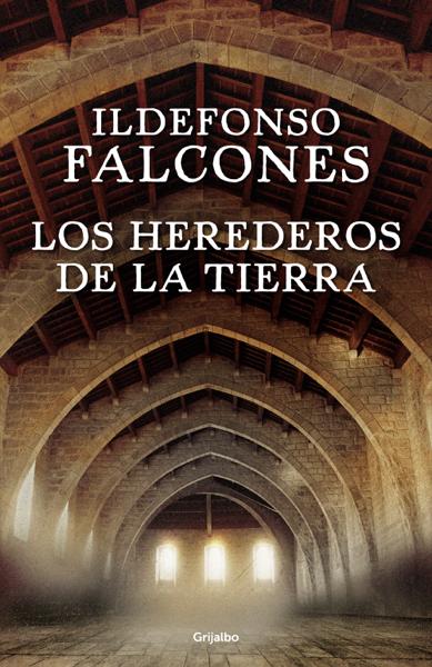 Los herederos de la tierra por Ildefonso Falcones