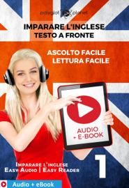 Imparare l'inglese - Testo a fronte : Lettura facile - Ascolto facile : Audio + E-Book num. 1