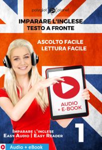 Imparare l'inglese - Testo a fronte : Lettura facile - Ascolto facile : Audio + E-Book num. 1 Copertina del libro