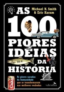 As 100 piores ideias da História Book Cover