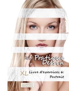 Pratique Dessin - XL Livre d'exercices 6: Portrait Couverture de livre