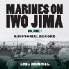 Marines On Iwo Jima Volume 1