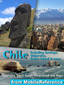 Chile: Illustrated Travel Guide, Phrasebook and Maps, Including Santiago, Valparaiso, Easter Island & more