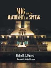 MI6 and the Machinery of Spying