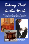 Taking Part In The Work A Sanctuary Furniture Planning Guide For The Catholic Parish