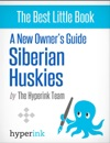 A New Owners Guide To Siberian Huskies