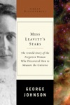 Miss Leavitts Stars The Untold Story Of The Woman Who Discovered How To Measure The Universe Great Discoveries