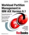Workload Partition Management In IBM AIX Version 61