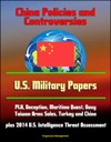 China Policies And Controversies US Military Papers - PLA Deception Maritime Quest Navy Taiwan Arms Sales Turkey And China Plus 2014 US Intelligence Threat Assessment