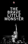 The Brave Little Monster